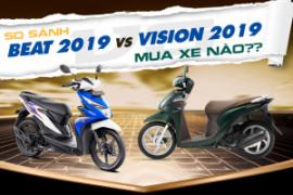 So sánh Honda Beat 2019 và Vision 2019: nên mua mẫu xe tay ga nào?