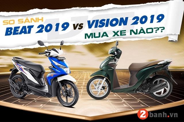 So sánh honda beat 2019 và vision 2019 nên mua mẫu xe tay ga nào - 1