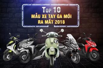 Top 10 mẫu xe tay ga mới 2018 đáng mua nhất hiện nay tại Việt Nam